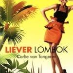 Liever Lombok - Carlie van Tongeren